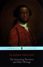 The Interesting Narrative and Other Writings - Revised Edition ebook by Olaudah Equiano,Vincent Carretta