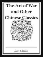 The Art of War and Other Chinese Classics ebook by Various