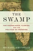 The Swamp ebook by Michael Grunwald