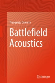 Battlefield Acoustics ebook by Thyagaraju Damarla