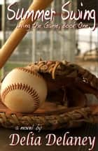 Summer Swing - Living the Game, #1 ebook by Delia Delaney