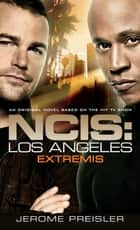 NCIS Los Angeles: Extremis ebook by Jerome Preisler