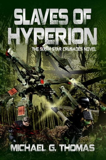 Slaves of Hyperion (Star Crusades Uprising, Book 6) ebook by Michael G. Thomas