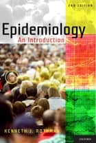 Epidemiology: An Introduction ebook by Kenneth J. Rothman