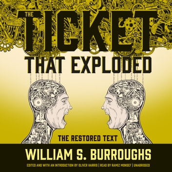 The Ticket That Exploded - The Restored Text audiobook by William S. Burroughs