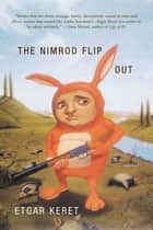 The Nimrod Flipout - Stories ebook by Etgar Keret, Institute for Translation of Hebrew Literature