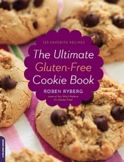 The Ultimate Gluten-Free Cookie Book ebook by Roben Ryberg