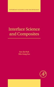 Interface Science and Composites ebook by Soo-Jin Park,Min-Kang Seo