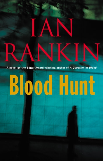 Blood Hunt - A Novel ebook by Ian Rankin