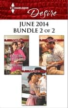 Harlequin Desire June 2014 - Bundle 2 of 2 ebook by Yvonne Lindsay,Sara Orwig,Elizabeth Lane