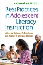Best Practices in Adolescent Literacy Instruction, Second Edition ebook by Kathleen A. Hinchman, PhD, Heather K. Sheridan-Thomas,...