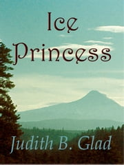 Ice Princess ebook by Judith B. Glad