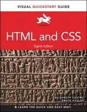 HTML and CSS - Visual QuickStart Guide ebook by Elizabeth Castro,Bruce Hyslop