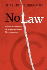 No Law - Intellectual Property in the Image of an Absolute First Amendment ebook by David Lange,H. Jefferson Powell