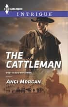 The Cattleman ebook by Angi Morgan