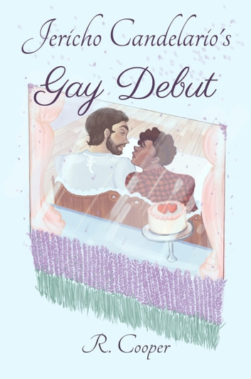 Jericho Candelario's Gay Debut ebook by R. Cooper