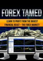 Forex Tamed ebook by Hanif Somani