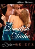 The Devilish Duke ebook by Alice Gaines
