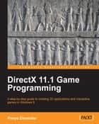 DirectX 11.1 Game Programming ebook by Pooya Eimandar