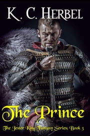 The Prince - The Jester King Fantasy Series, #3 ebook by K. C. Herbel