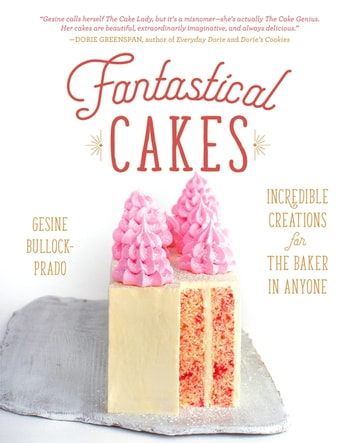 Fantastical Cakes ebook by Gesine Bullock-Prado