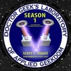 Doctor Geek's Laboratory, Season 1 - The Flying Car and the Privatization of Space audiobook by Joe Bevilacqua, Dr. Scott C. Viguié
