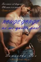 Rouge-Gorge, ne me quitte pas ! ebook by Samantha Cox