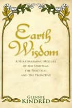 Earth Wisdom ebook by Glennie Kindred