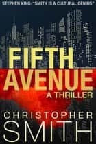 Fifth Avenue - Fifth Avenue, #1 ebook by Christopher Smith