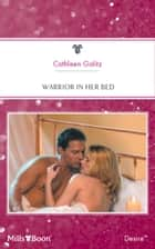 Warrior In Her Bed ebook by Cathleen Galitz