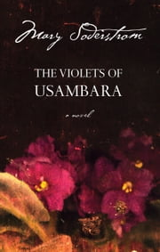 The Violets of Usambara ebook by Mary Soderstrom