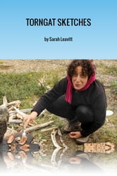 Torngat Sketches - A Northwords Story ebook by Sarah Leavitt