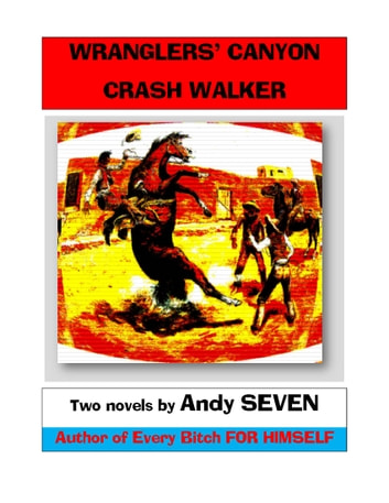 Wranglers' Canyon/Crash Walker ebook by Andy Seven