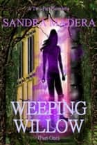 Weeping Willow (Part One) ebook by Sandra Madera
