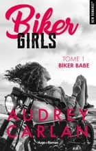 Biker Girls - tome 1 Biker babe ebook by Audrey Carlan, Thierry Laurent