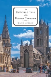 The Evolving Tale of An Honor Student ebook by David Morgan