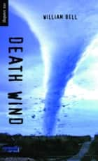 Death Wind ebook by William Bell