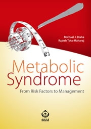 Metabolic Syndrome. From Risk Factor to Management ebook by Michael J. Blaha,Rajesh Tota-Maharaj