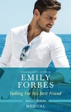 Falling For His Best Friend ebook by Emily Forbes