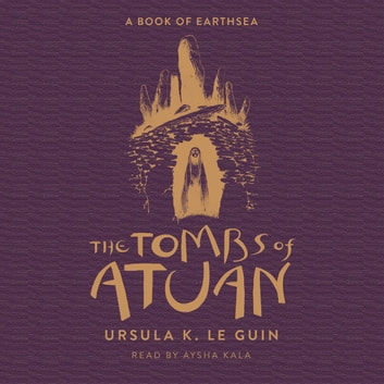 The Tombs of Atuan - The Second Book of Earthsea audiobook by Ursula K. Le Guin