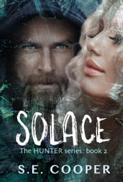 Solace (The Hunter Series,#2) ebook by S.E. Cooper