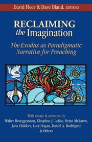 Reclaiming the Imagination - The Exodus as Paradigmatic Narrative for Preaching ebook by David Fleer
