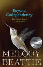 Beyond Codependency ebook by Melody Beattie