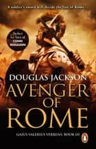 Avenger of Rome - (Gaius Valerius Verrens 3): a gripping and vivid Roman page-turner you won't want to stop reading ebook by Douglas Jackson