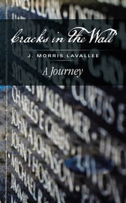 Cracks in the Wall ebook by J. Morris Lavallee