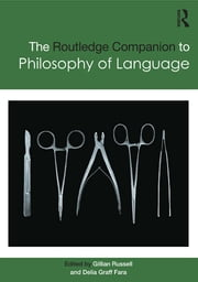 Routledge Companion to Philosophy of Language ebook by Gillian Russell,Delia Graff Fara