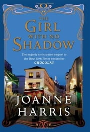 The Girl with No Shadow ebook by Joanne Harris