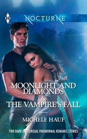 Moonlight and Diamonds & The Vampire's Fall ebook by Michele Hauf