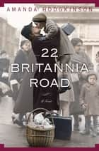 22 Britannia Road ebook by Amanda Hodgkinson