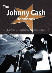 The Johnny Cash Handbook - Everything you need to know about Johnny Cash ebook by Smith, Emily